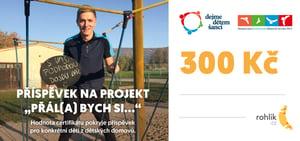 Pomáhejte s Rohlíkem – DEJME DĚTEM ŠANCI o.p.s. - Certifikát v hodnotě 300 Kč